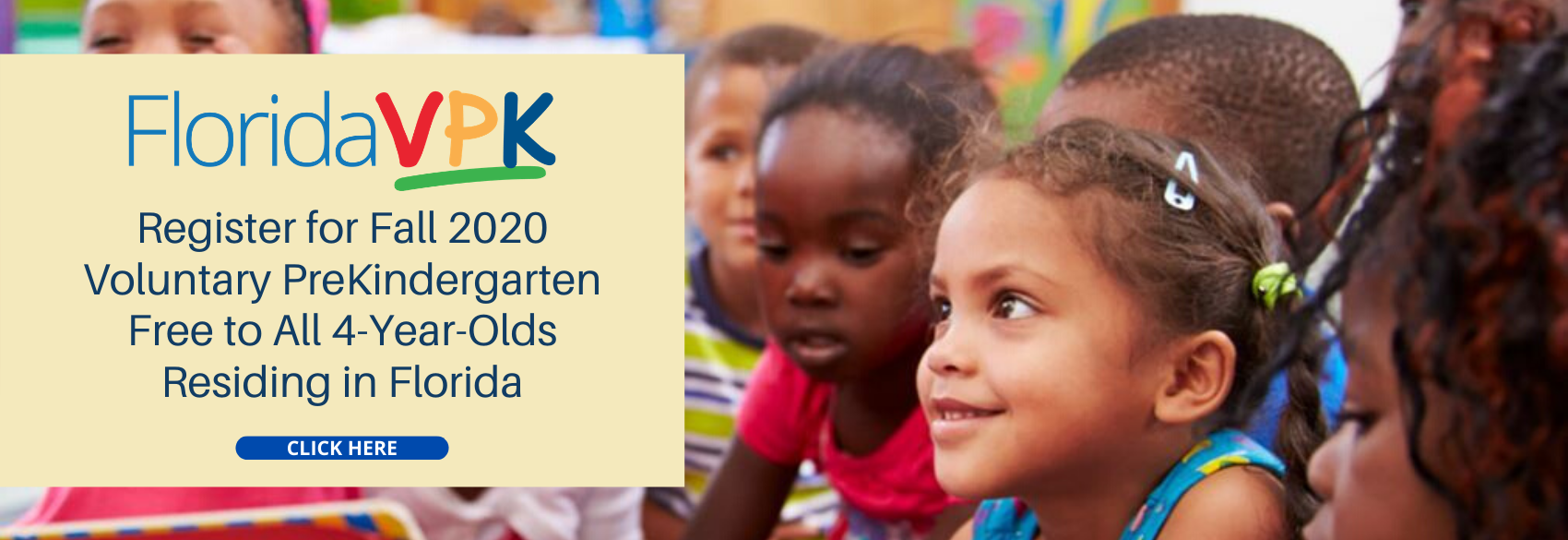 Register for Fall 2020 VPK free to all 4-year-olds residing in Florida.